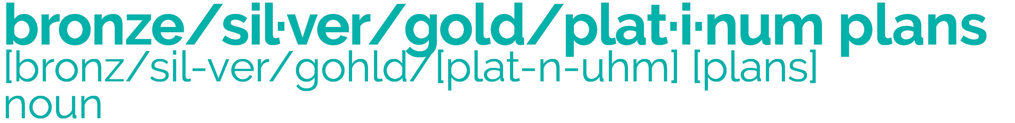 Bronze Silver Platinum plans