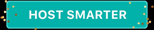 Host Smarter