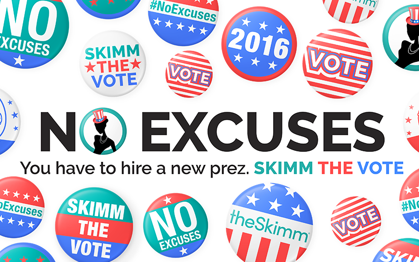 "No Excuses! ""Skimm the Vote"" buttons"